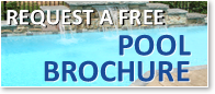 Button - Click to request a pool brochure